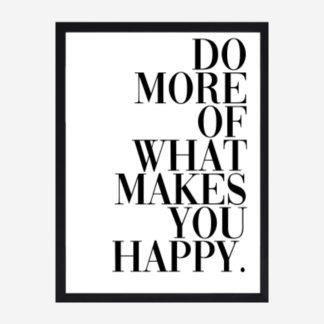 Do more of what makes you happy - Tranh khung kính treo tường 30x42 cm