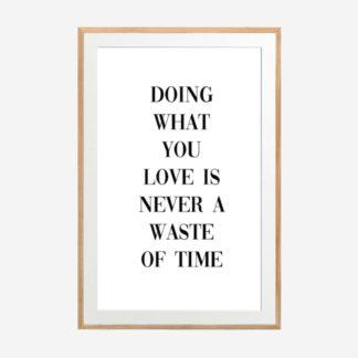 Doing what you love - Tranh khung kính treo tường 40x60cm